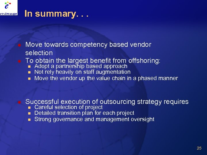 In summary. . . l l Move towards competency based vendor selection To obtain