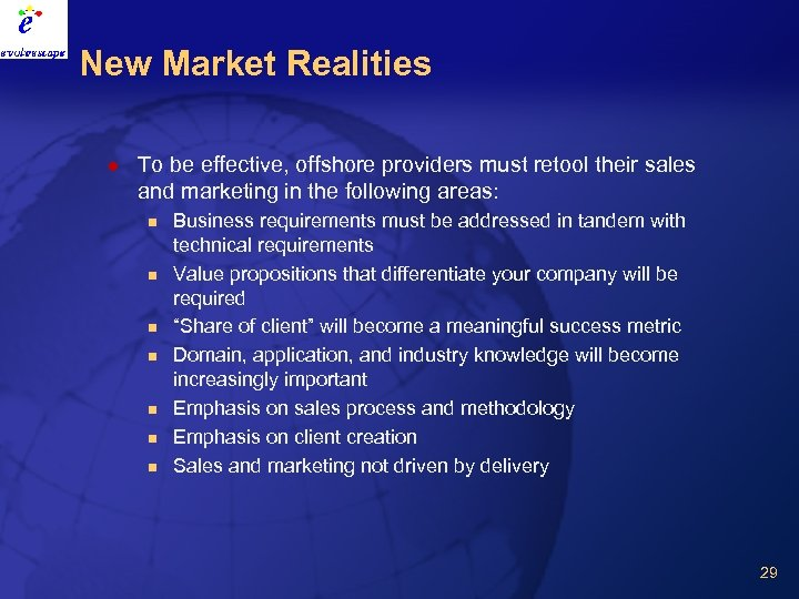 New Market Realities l To be effective, offshore providers must retool their sales and