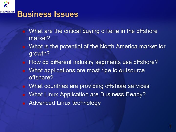 Business Issues l l l l What are the critical buying criteria in the