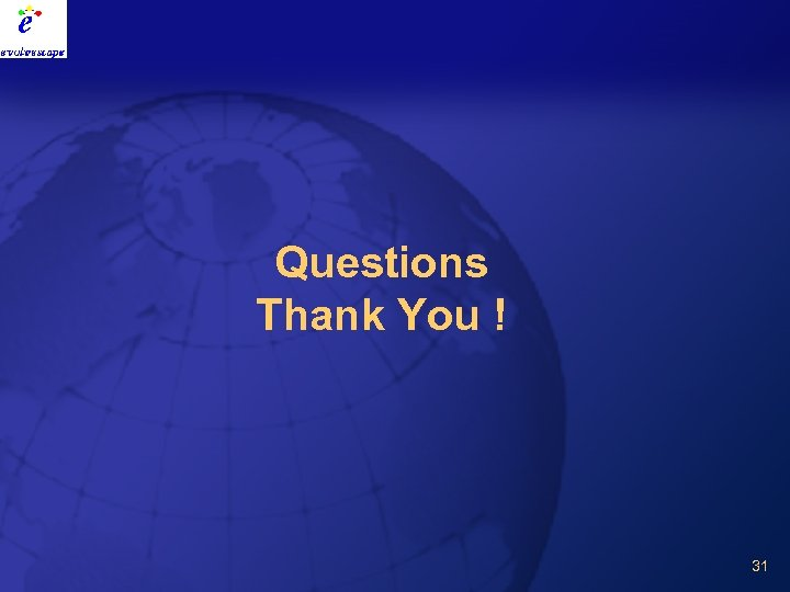 Questions Thank You ! 31