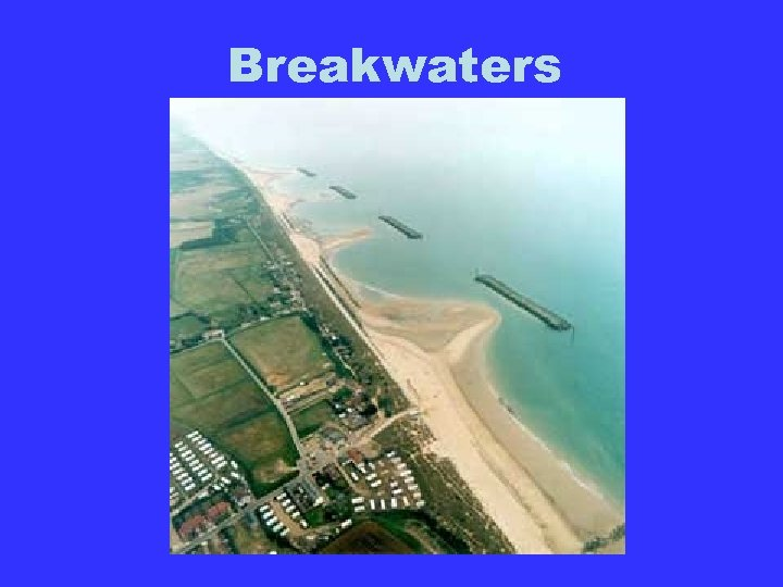 Breakwaters