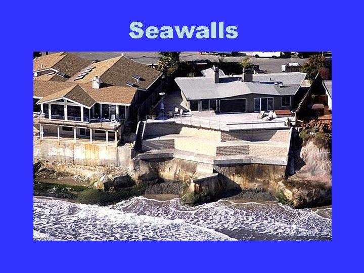 Seawalls