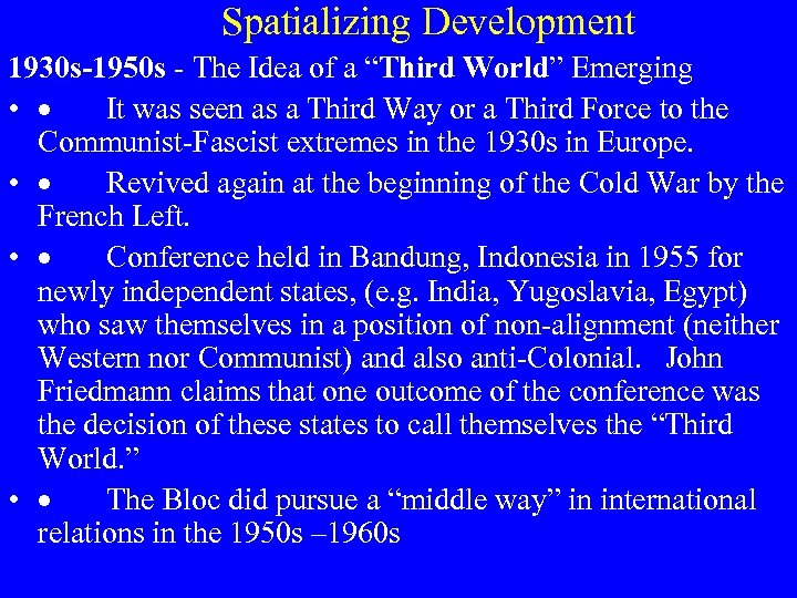 """Spatializing Development 1930 s-1950 s - The Idea of a """"Third World"""" Emerging •"""
