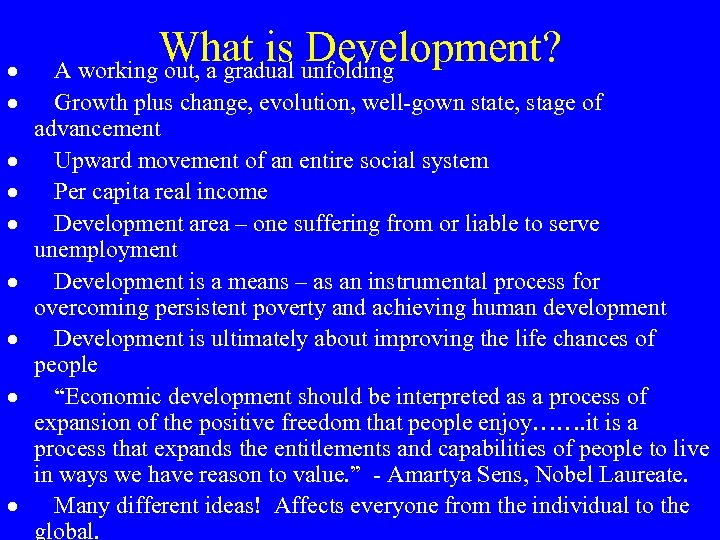 What is Development? · A working out, a gradual unfolding · Growth plus change,