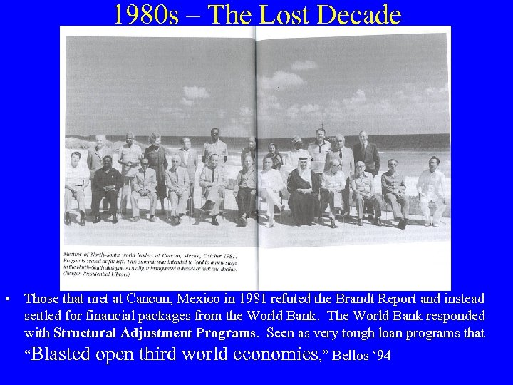 1980 s – The Lost Decade • Those that met at Cancun, Mexico in