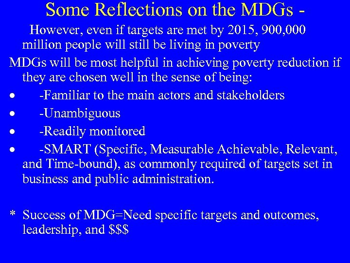 Some Reflections on the MDGs - However, even if targets are met by 2015,