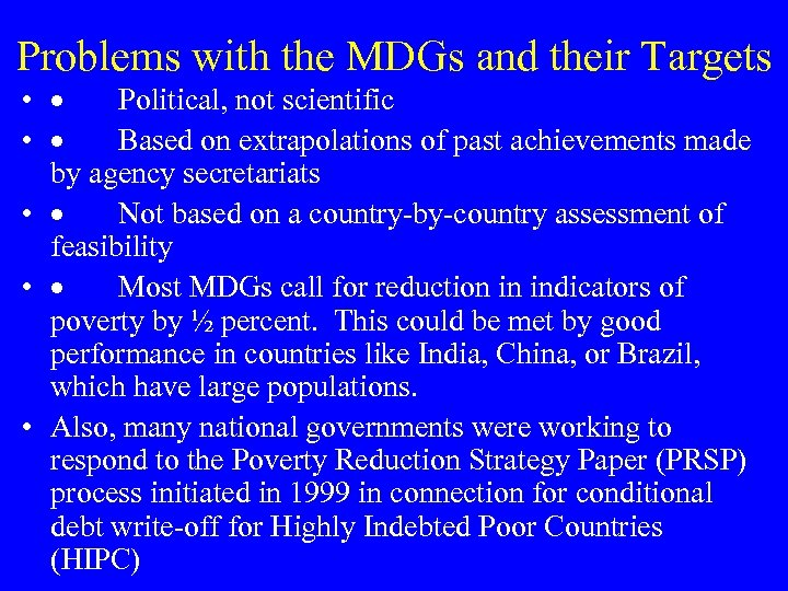 Problems with the MDGs and their Targets • · Political, not scientific • ·