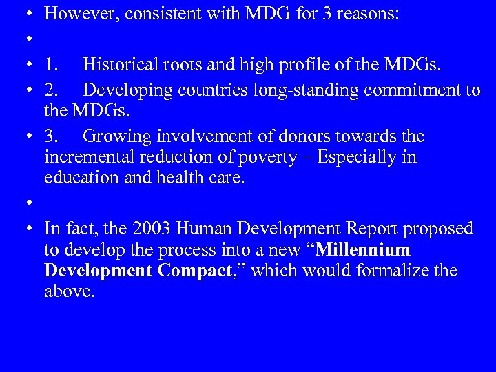 • • However, consistent with MDG for 3 reasons: 1. Historical roots and