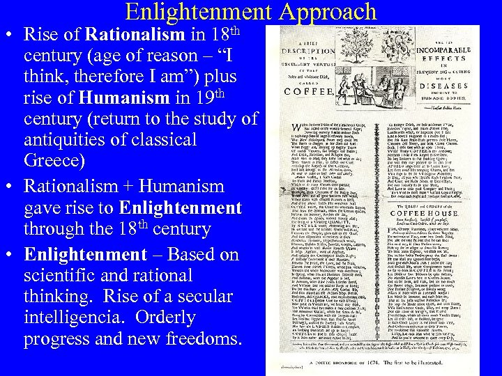 Enlightenment Approach • Rise of Rationalism in 18 th century (age of reason –