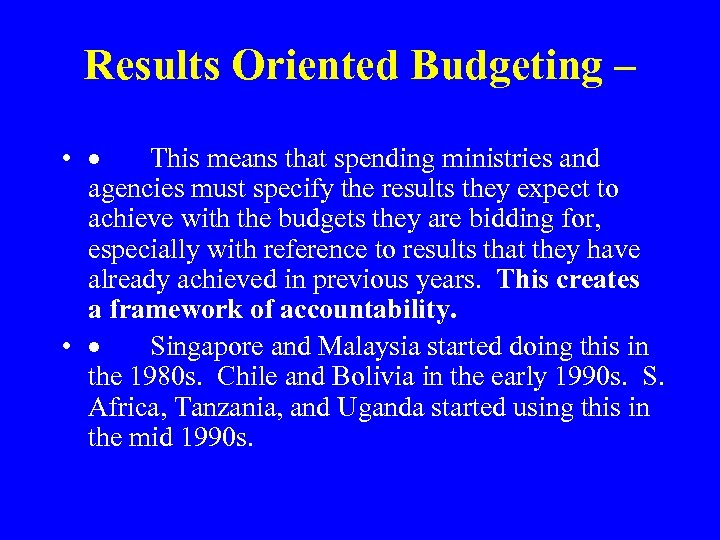 Results Oriented Budgeting – • · This means that spending ministries and agencies must