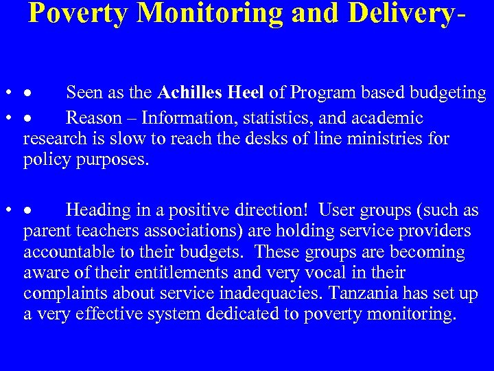 Poverty Monitoring and Delivery • · Seen as the Achilles Heel of Program based