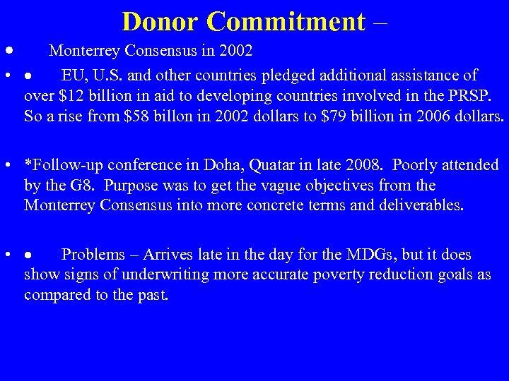 Donor Commitment – · Monterrey Consensus in 2002 • · EU, U. S. and