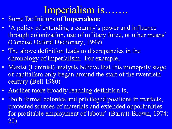 Imperialism is……. • Some Definitions of Imperialism: • 'A policy of extending a country's