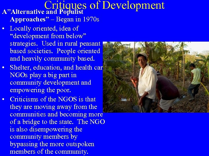 """Critiques of Development A""""Alternative and Populist Approaches"""" – Began in 1970 s • Locally"""