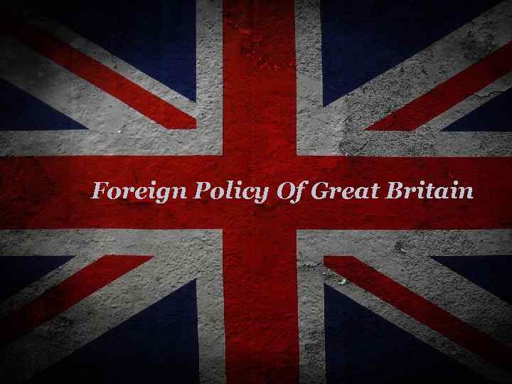 Foreign Policy Of Great Britain