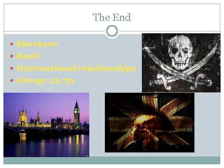 The End Shorazov Ravil International relationships Group: 12. 751