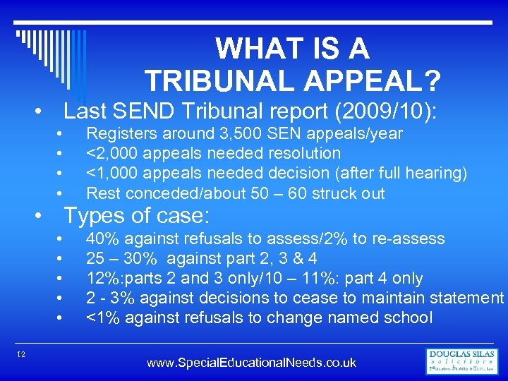 WHAT IS A TRIBUNAL APPEAL? • Last SEND Tribunal report (2009/10): • • Registers