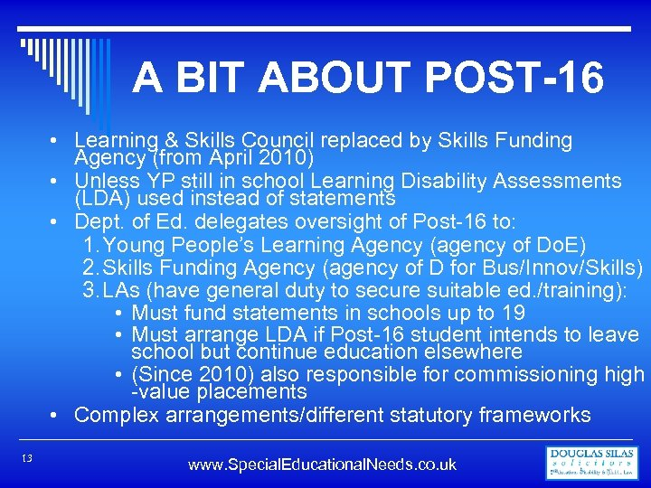 A BIT ABOUT POST-16 • Learning & Skills Council replaced by Skills Funding Agency