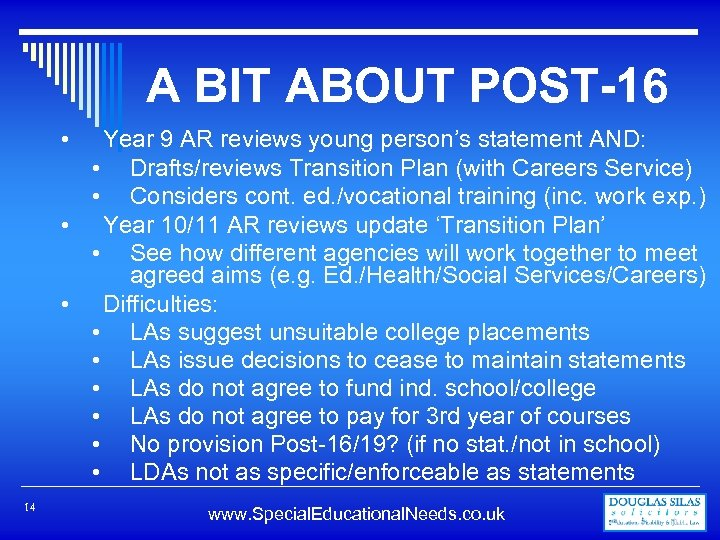 A BIT ABOUT POST-16 Year 9 AR reviews young person's statement AND: • Drafts/reviews