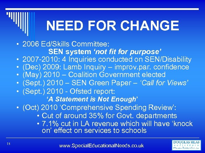 NEED FOR CHANGE • 2006 Ed/Skills Committee: SEN system 'not fit for purpose' •