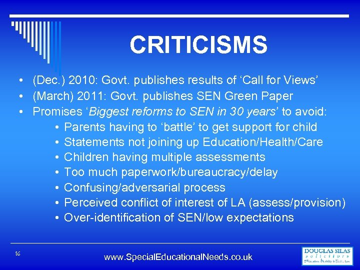 CRITICISMS • (Dec. ) 2010: Govt. publishes results of 'Call for Views' • (March)