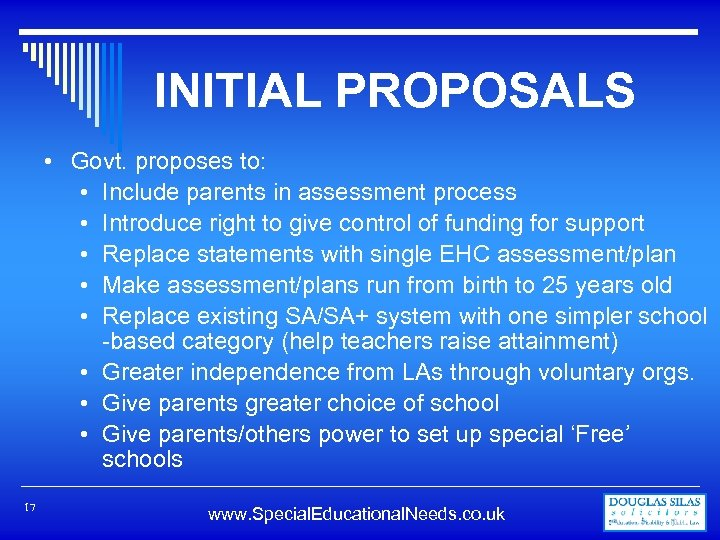 INITIAL PROPOSALS • Govt. proposes to: • Include parents in assessment process • Introduce