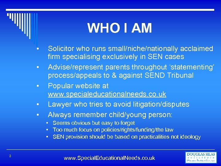 WHO I AM • • • Solicitor who runs small/niche/nationally acclaimed firm specialising exclusively
