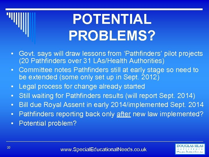 POTENTIAL PROBLEMS? • Govt. says will draw lessons from 'Pathfinders' pilot projects (20 Pathfinders