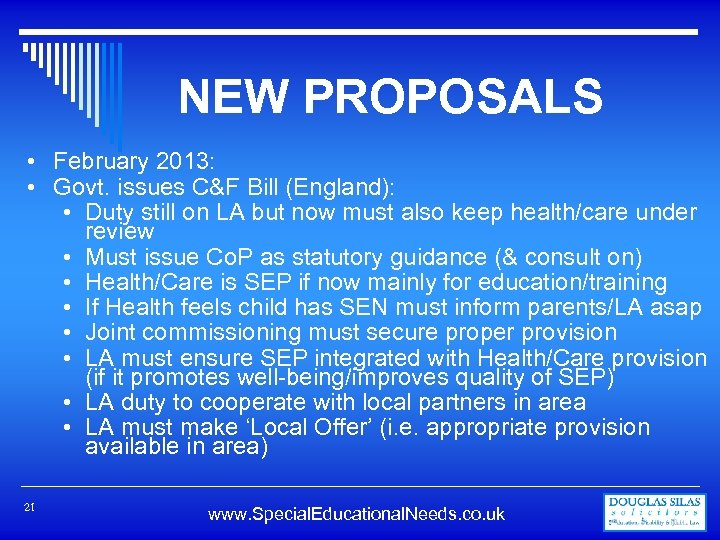 NEW PROPOSALS • February 2013: • Govt. issues C&F Bill (England): • Duty