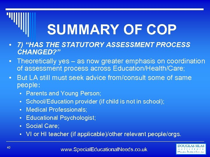 """SUMMARY OF COP • 7) """"HAS THE STATUTORY ASSESSMENT PROCESS CHANGED? """" • Theoretically"""