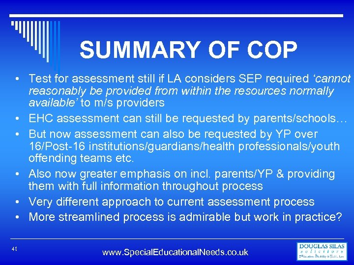 SUMMARY OF COP • Test for assessment still if LA considers SEP required 'cannot