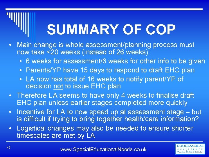 SUMMARY OF COP • Main change is whole assessment/planning process must now take <20