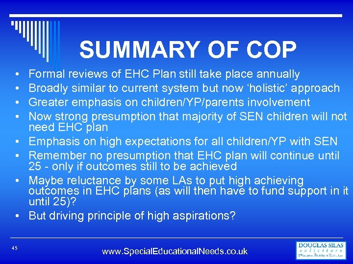 SUMMARY OF COP • • 45 Formal reviews of EHC Plan still take place