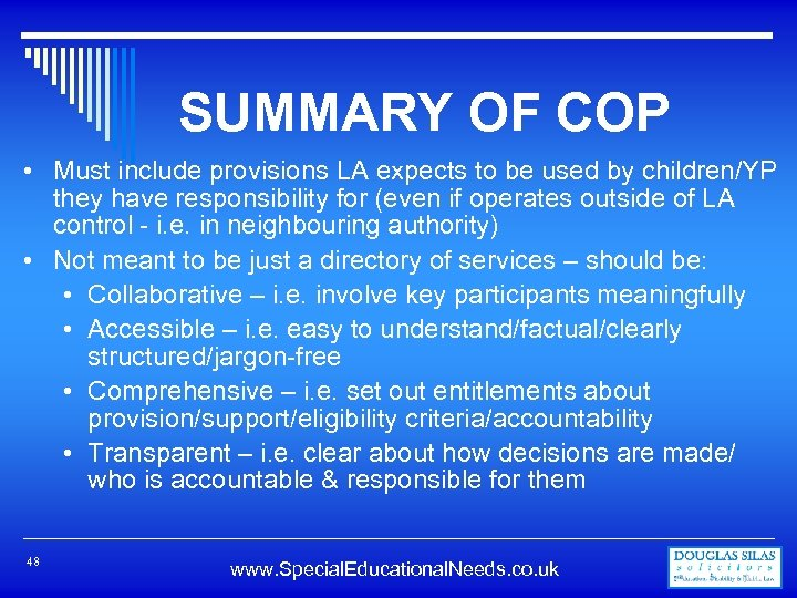 SUMMARY OF COP • Must include provisions LA expects to be used by children/YP