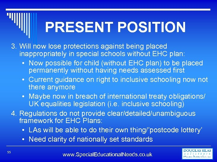 PRESENT POSITION 3. Will now lose protections against being placed inappropriately in special schools