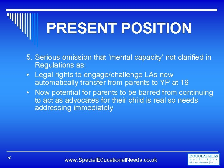 PRESENT POSITION 5. Serious omission that 'mental capacity' not clarified in Regulations as: •