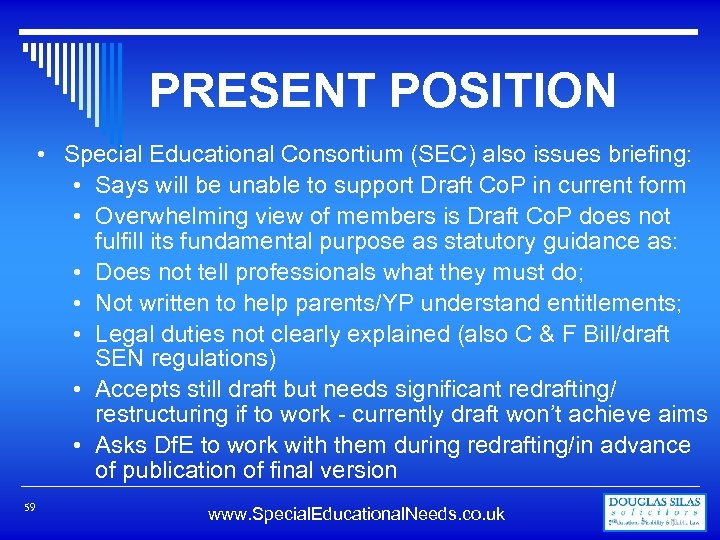 PRESENT POSITION • Special Educational Consortium (SEC) also issues briefing: • Says will be
