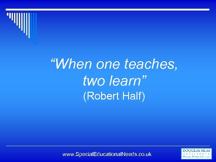 """""""When one teaches, two learn"""" (Robert Half) www. Special. Educational. Needs. co. uk"""