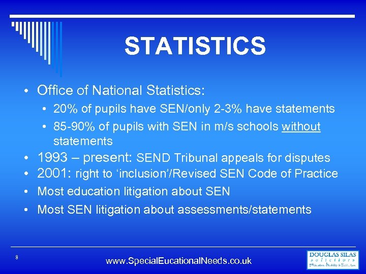 STATISTICS • Office of National Statistics: • • 8 • 20% of pupils have