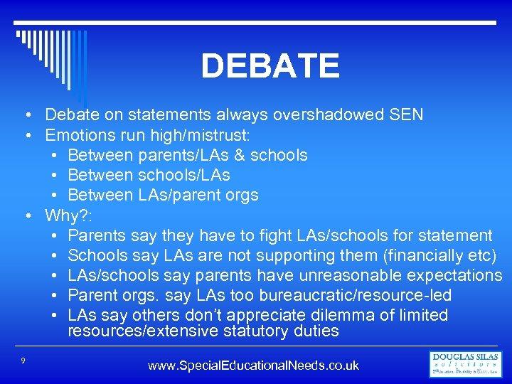 DEBATE • Debate on statements always overshadowed SEN • Emotions run high/mistrust: • Between