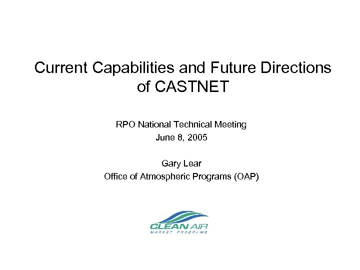 Current Capabilities and Future Directions of CASTNET RPO National Technical Meeting June 8, 2005
