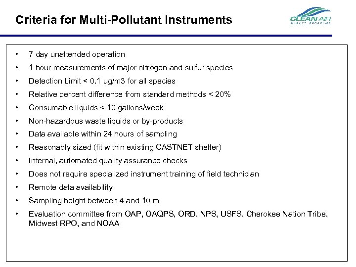 Criteria for Multi-Pollutant Instruments • 7 day unattended operation • 1 hour measurements of