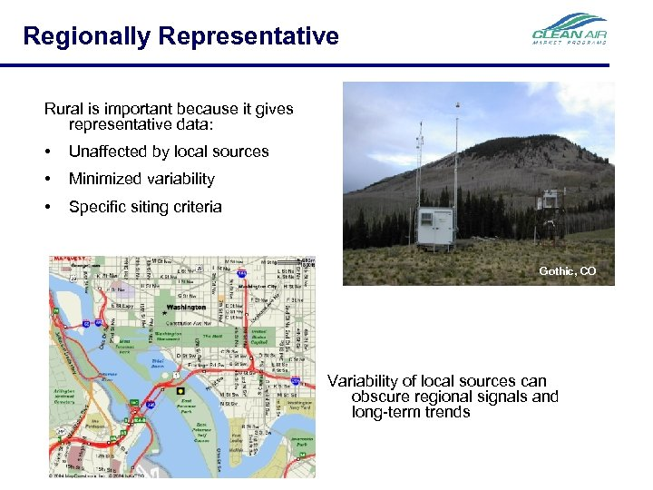 Regionally Representative Rural is important because it gives representative data: • Unaffected by local