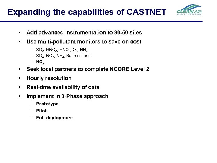Expanding the capabilities of CASTNET • Add advanced instrumentation to 30 -50 sites •