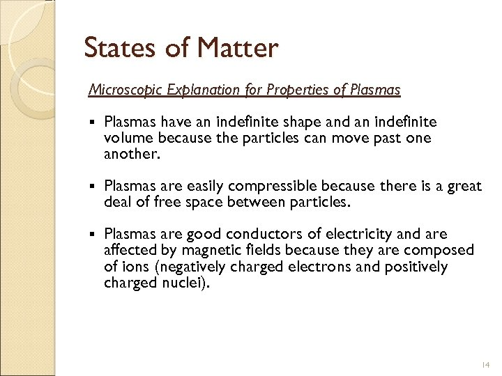 States of Matter Microscopic Explanation for Properties of Plasmas § Plasmas have an indefinite