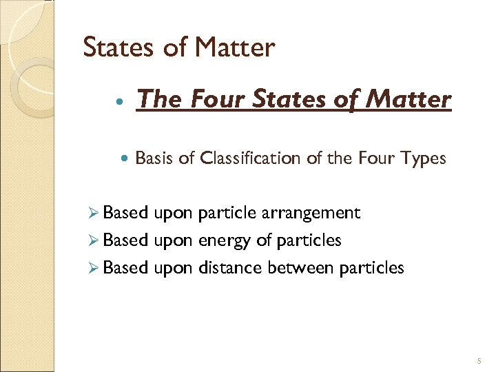 States of Matter The Four States of Matter Basis of Classification of the Four