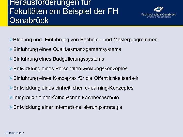 Herausforderungen für Fakultäten am Beispiel der FH Osnabrück ØPlanung und Einführung von Bachelor- und