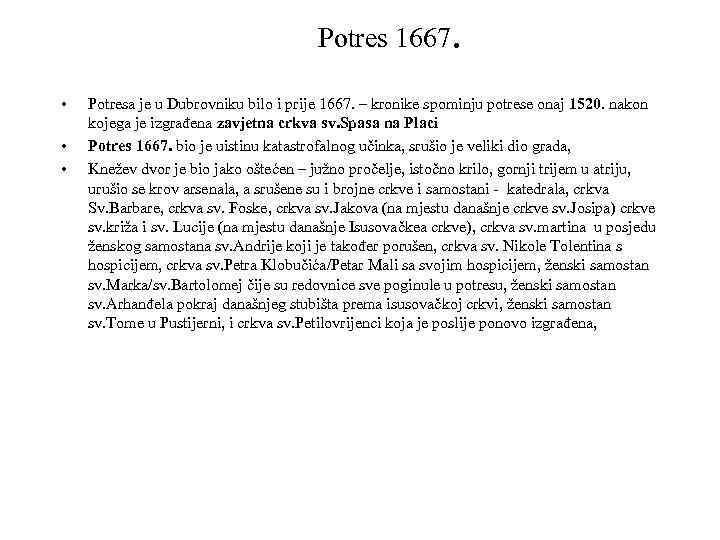 Potres 1667. • • • Potresa je u Dubrovniku bilo i prije 1667. –