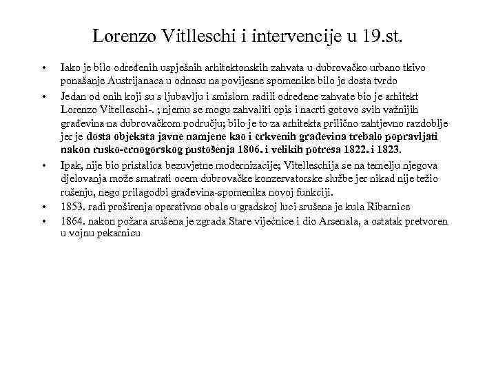 Lorenzo Vitlleschi i intervencije u 19. st. • • • Iako je bilo određenih