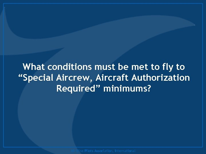 "What conditions must be met to fly to ""Special Aircrew, Aircraft Authorization Required"" minimums?"